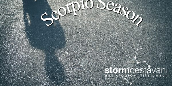 Scorpio Season — Newsflash — It's NOT Just for Scorpios
